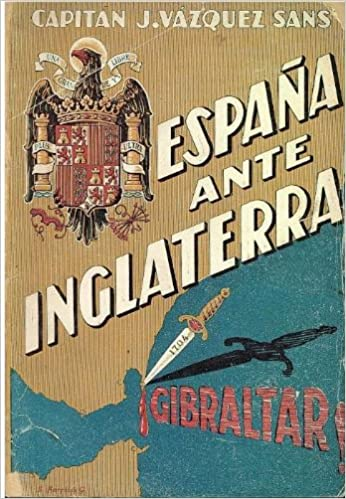ESPAÑA ANTE INGLATERRA.: Amazon.es: VAZQUEZ SANS, CAPITAN J.: Libros
