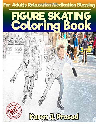 FIGURE SKATING Coloring book for Adults Relaxation  Meditation Blessing: Sketches Coloring Book Grayscale Pictures