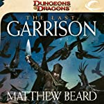 The Last Garrison: A Dungeons & Dragons Novel | Matthew Beard