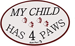 My Child Has 4 Paws - 4 x 6 Inch Oval Magnet