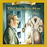The Invisible Man: Bring the Classics to Life | H.G. Wells