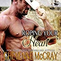 Roping Your Heart: Riding Tall Audiobook by Cheyenne McCray Narrated by  David Quimby, David Quimby