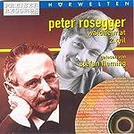 Waldheimat - Teil 2 | Peter Rosegger