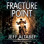 Fracture Point: A Point Thriller, Book 1 | Jeff Altabef