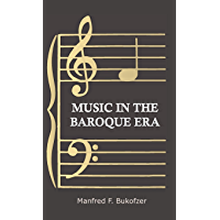 Music in the Baroque Era - From Monteverdi to Bach book cover