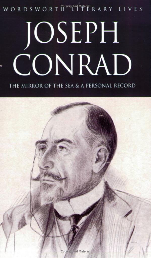 Read Online The Mirror of the Sea: AND A Personal Record (Wordsworth Literary Lives) ebook