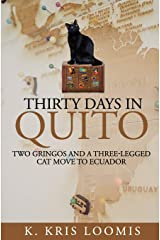 Thirty Days In Quito: Two Gringos and a Three-Legged Cat Move to Ecuador Paperback