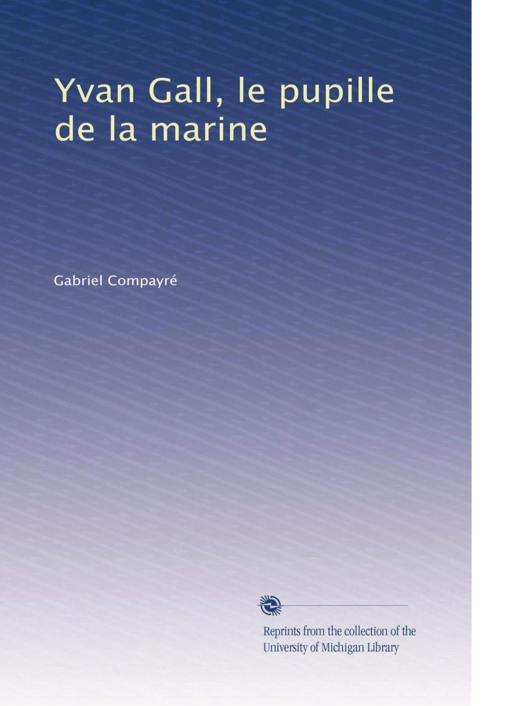 Download Yvan Gall, le pupille de la marine (French Edition) PDF