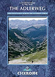 The Adlerweg: The Eagle's Way Across the Austrian Tyrol (Mountain Walking) (Cicerone Guides)