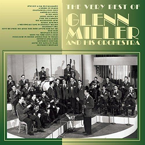 The Very Best Of Glenn Miller by Glenn Miller & His Orchestra (Glenn Miller Very Best Of)