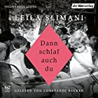 Dann schlaf auch du Hörbuch von Leïla Slimani Gesprochen von: Constanze Becker
