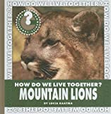 How Do We Live Together? Mountain Lions, Lucia Raatma, 1602796254