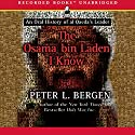 The Osama bin Laden I Know: An Oral History of al Qaeda's Leader Audiobook by Peter L. Bergen Narrated by George Guidall