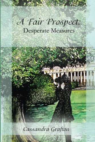 Download A Fair Prospect: Desperate Measures: A Tale of Elizabeth and Darcy pdf