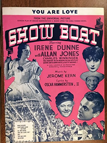 YOU ARE LOVE (Oscar Hammerstein and Jerome Kern SHEET MUSIC - pristine condition) from the 1936 film SHOW BOAT with Irene Dunne, Allan Jones, Charles Winninger, Helen Morgan, Paul Robeson (pictured).