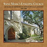 Front cover for the book Saint Mark's Episcopal Church: 150 Years of Ministry in Downtown San Antonio, 1858-2008 by Lewis F. Fisher