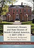 img - for Governor's Houses and State Houses of British Colonial America, 1607-1783: An Historical, Architectural and Archaeological Survey book / textbook / text book