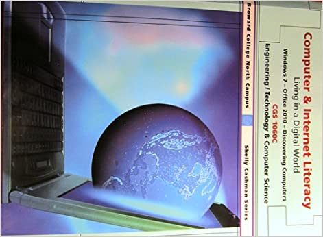 Book Computer & Internet Literacy. CGS 1060C Broward College North Campus (Shelly Cashman Series, Living in a Digital World)