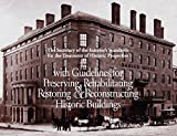 The Secretary of the Interior's Standards for the Treatment of Historic Properties with Guidelines for Preserving, Rehabilitating Restoring &Reconstructing Historic Buildings