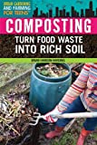 img - for Composting: Turn Food Waste into Rich Soil (Urban Gardening and Farming for Teens) book / textbook / text book