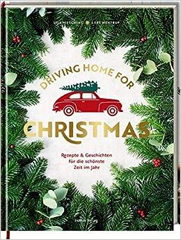 Coming Home For Christmas 2019.Driving Home For Christmas Rezepte Geschichten Fur Die
