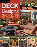 patio design ideas Deck Designs, 4th Edition: Great Design Ideas from Top Deck Designers (Creative Homeowner) Comprehensive Guide with Inspiration & Instructions to Choose & Plan Your Perfect Deck (Home Improvement)