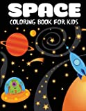 Space Coloring Book for Kids: Fantastic Outer Space Coloring with Planets, Astronauts, Space Ships, Rockets (Children's…