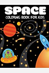 Space Coloring Book for Kids: Fantastic Outer Space Coloring with Planets, Astronauts, Space Ships, Rockets (Children's Coloring Books) Paperback