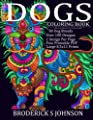Colorful Dogs Coloring Book (Adult Coloring Gift): A Dog Lovers Delight Featuring 50 Breeds and Over 100 Design Pages To Color | Patterns For Relaxation, Fun, and Stress Relief