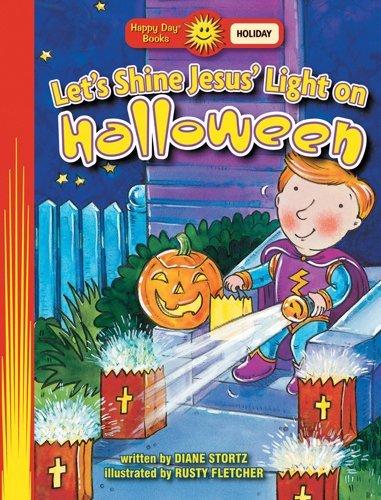 Let's Shine Jesus Light on Halloween (Happy Day? Books: Holiday & Seasonal) by Diane Stortz (2005-07-05) ()