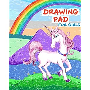Drawing Pad for Girls: Rainbows and Unicorns Sketch Book with Blank Drawing Paper for Girls: Top Gifts for Ages 5, 6, 7…