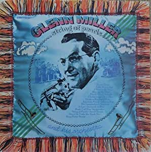 Glenn Miller Amp Orchestra String Of Pearls Amazon Com Music