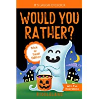 It's Laugh O'Clock - Would You Rather? Trick or Treat Edition: A Hilarious and Interactive Halloween Question & Answer…