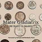 Mater Gladiatrix | Richard A. Marin
