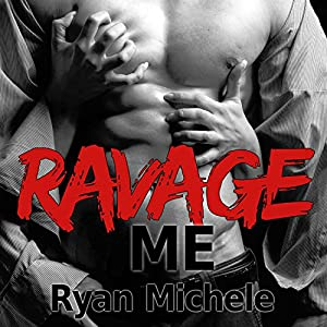 Ravage Me Audiobook