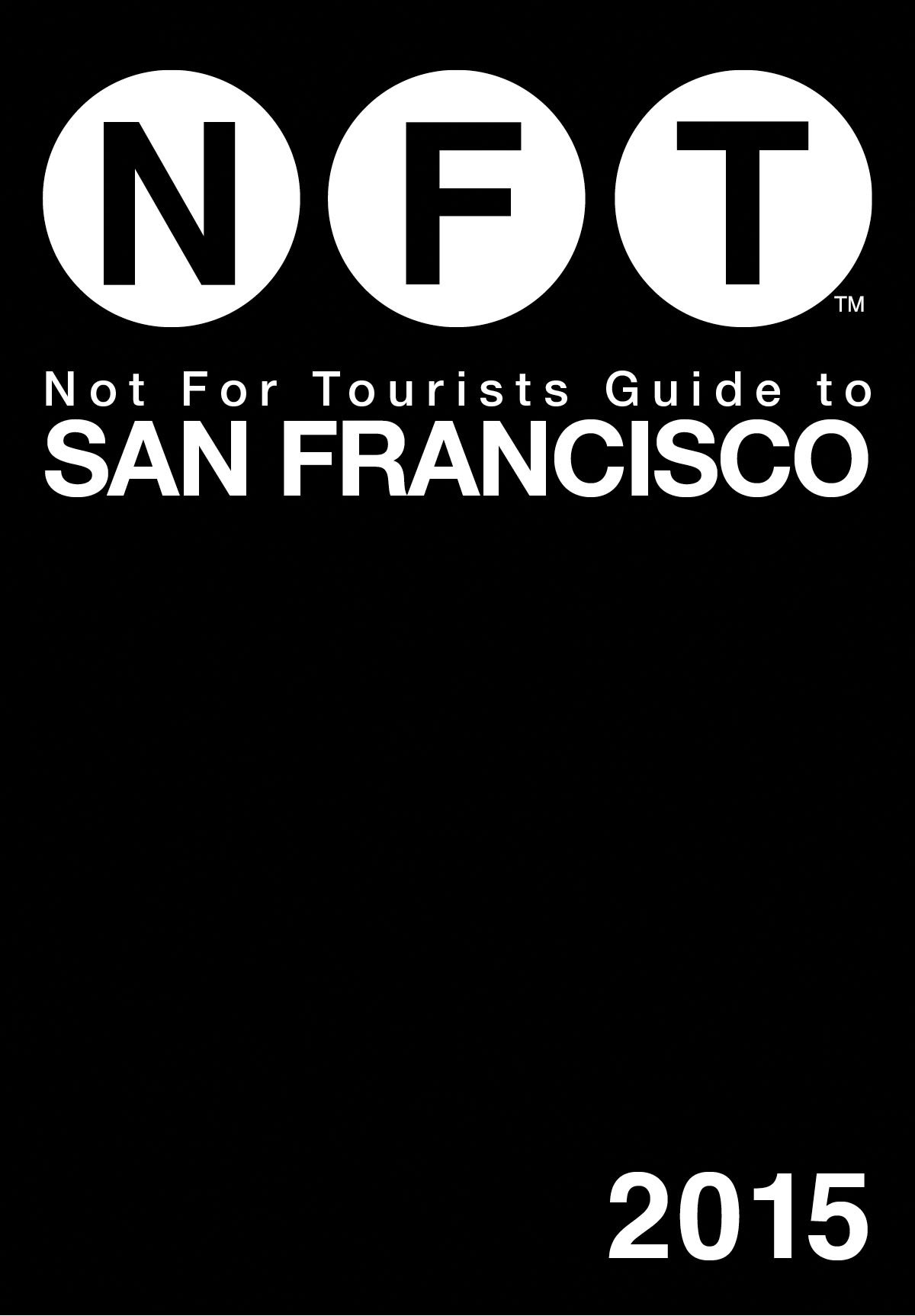 Not For Tourists Guide to San Francisco 2015 (Not for Tourists Guides)