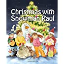 Books for Kids: Christmas with Snowman Paul, (Rhyming Picture Books about Christmas), Beginner Readers ages 3-8, Bedtime Stories, Friendship Books for kids (Snowman Paul Book Series, vol. 7)