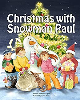 Books for Kids: Christmas with Snowman Paul, (Rhyming Picture Books about Christmas), Beginner Readers ages 3-8, Bedtime Stories, Friendship Books for kids (Snowman Paul Book Series, vol. 7) by [Lapid, Yossi]