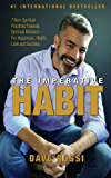 The Imperative Habit: 7 Non-Spiritual Practices Towards Spiritual Behavior -  For Happiness, Health, Love and Success