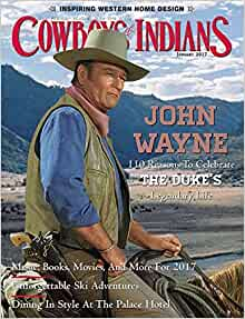 Back Flip Cover >> Cowboys & Indians Magazine (January, 2017) John Wayne Cover: Cowboys & Indians: Amazon.com: Books