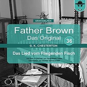 Das Lied vom Fliegenden Fisch (Father Brown - Das Original 36) Hörbuch