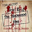Family Secrets: The Blackwood Files - File One Audiobook by Terri Reid Narrated by Meral Mathews