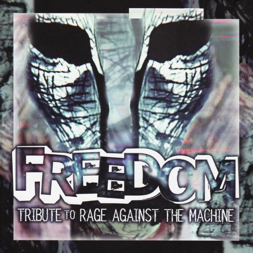 Freedom: Tribute To Rage Against The Machine