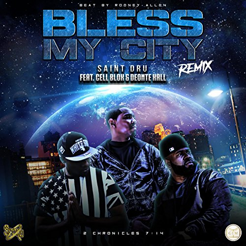 Cell Saints (Bless My City (feat. Deonte Hall & Cell Blok))