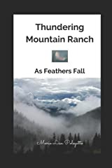 Thundering Mountain Ranch: As Feathers Fall Paperback