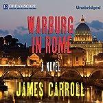 Warburg in Rome | James Carroll