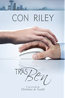 Tras Ben (Historias de Seattle nº 1) (Spanish Edition)