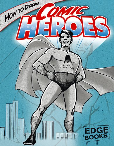 Download How to Draw Comic Heroes (Drawing Cool Stuff) PDF