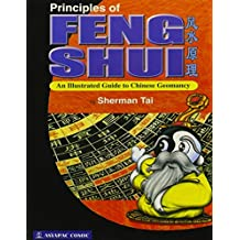Principles of Feng Shui: An Illustrated Guide to Chinese Geomancy