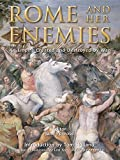 Rome and her Enemies: An Empire Created and Destroyed by War (General Military)
